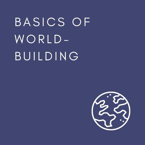 BASICS OF WORLD-BUILDING