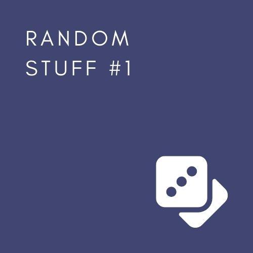 RANDOM STUFF#1